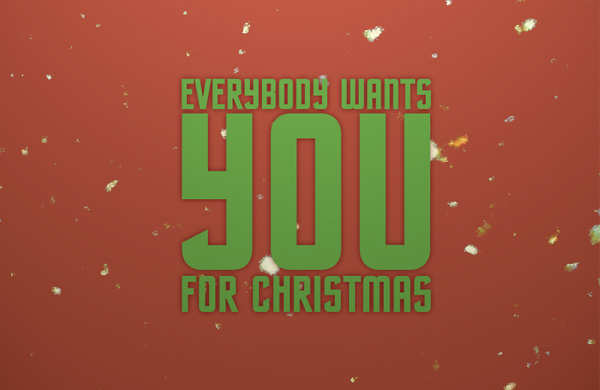 Everybody wants You for  Christmas